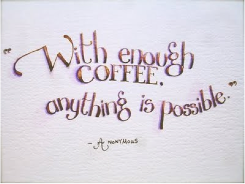 with enough coffee....